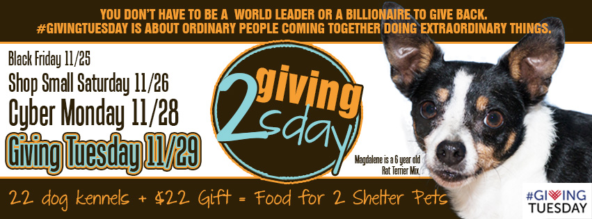 Giving Tuesday $22 + 22 Dog Kennels = Food 2 Shelter Pets